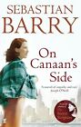 On Canaan's Side von Sebastian Barry (2012, Taschenbuch)