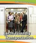 Earth-Friendly Transportation by Miriam Coleman (Paperback / softback, 2011)