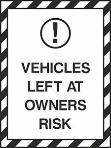 Vehicles-Left-At-Owners-Risk-Sign-V6PARK0046-VAT-Invoice-Supplied