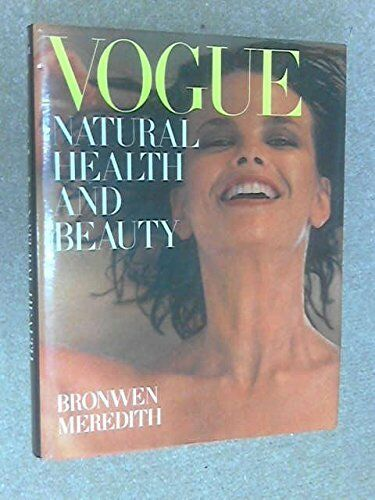 """""""Vogue"""" Natural Health and Beauty By Bronwen Meredith"""""""