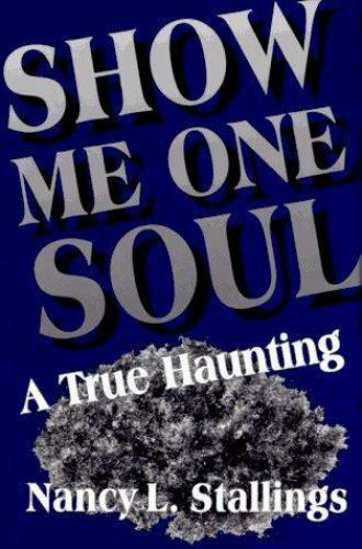 Show Me One Soul: A True Haunting