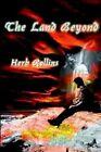 The Land Beyond Book Herb Rollins PB 0759678073 Ing