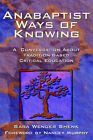 Anabaptist Ways of Knowing by Sara Wenger Shenk (Paperback, 2005)