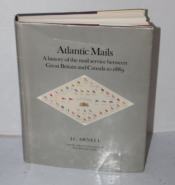 ATLANTIC MAILS History of Mail Service between Great Britain and Canada to 1889