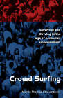 Crowd Surfing: Surviving and Thriving in the Age of Cunsumer Empowerment by Martin Thomas, David Brain (Paperback, 2008)