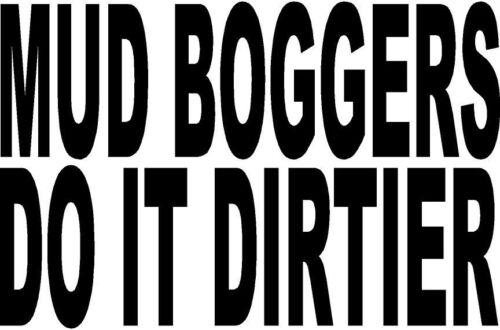 mud boggers do it dirtier truck racing modify truck   VINYL DECAL STICKER 1450