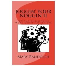 Joggin' Your Noggin : Fun and Challenging Word Games for Seniors: By Randolph...