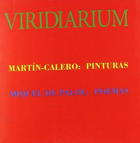 Viridiarum. Martín calero: pinturas. miquel de palol: poemas