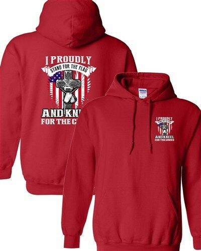 I Proudly Stand For The Flag Kneel For The Cross Front Back DT Sweatshirt Hoodie