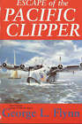 The Escape of the Pacific Clipper by George L. Flynn (Paperback, 1997)