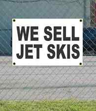 2x3 WE SELL JET SKIS Black & White Banner Sign NEW Discount Size & Price