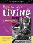 Pagan Kennedy's Living: A Handbook for Maturing Hipsters by Pagan Kennedy (Paperback, 2016)
