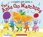 The Ants Go Marching: A Count-And-Sing Book by Priscilla Burris (Board book, 2016)