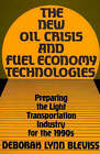 The New Oil Crisis and Fuel Economy Technologies: Preparing the Light Transportation Industry for the 1990's by Deborah Lynn Bleviss (Hardback, 1988)