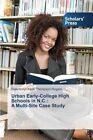 Urban Early-College High Schools in N.C.: A Multi-Site Case Study by Thompson-Rogers Gwendolyn Kaye (Paperback / softback, 2013)