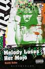 Melody Loses Her Mojo by Keith Saha (Paperback, 2013)