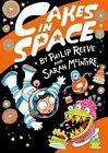 Cakes in Space by Philip Reeve (Hardback, 2014)