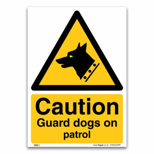 1mm Rigid Plastic Caution Guard dogs on patrol Sign Security /& CCTV Safety