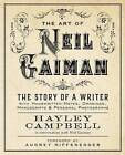 Art of Neil Gaiman: The Story of a Writer with Handwritten Notes, Drawings, Manuscripts, and Personal Photographs by Hayley Campbell (Paperback / softback, 2015)