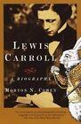 Lewis Carroll: A Biography by Morton N. Cohen (Paperback, 2005)