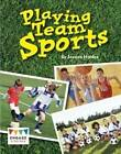 Playing Team Sports by Jessica Holden (Paperback, 2013)