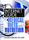 Internet Guide to Medical Diets and Nutrition by Lillian R. Brazin (Paperback, 2006)