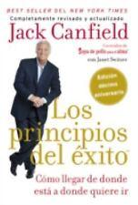 Los Principios Del Exito : Como Llegar de Donde Esta a Donde Quiere IR by...