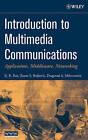 Introduction to Multimedia Communications: Applications, Middleware, Networking by Dragorad A. Milovanovic, Kamisetty Ramamohan Rao, Zoran S. Bojkovic (Hardback, 2006)