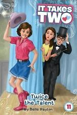 Twice the Talent (It Takes Two) - New - Payton, Belle - Paperback