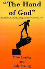 The Hand of God: The Story of John Keating and the Power of Love by Judy Keating, Mike Keating (Paperback / softback, 2000)