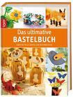 Das ultimative Bastelbuch (2015, Gebundene Ausgabe)