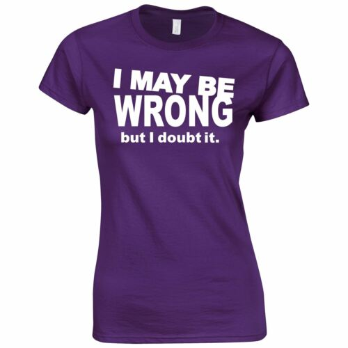 I May Be Women Wrong Costume Fancy Dress New Present Top Inspired Ladies Tshirt