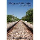 Flapjacks and Pot Likker a Deep Breath of Life 9781434368102 by Lossie Rainbolt