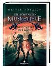 Die Schwarzen Musketiere - Das Schwert der Macht von Oliver Pötzsch (2016, Gebundene Ausgabe)