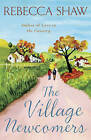 The Village Newcomers by Rebecca Shaw (Hardback, 2009)