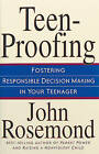 Teenproofing: Fostering Responsible Decision Making in Your Teenager: Fostering Respon by John Rosemond (Paperback, 2000)