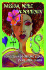 Passion, Pride, and Politickin': Homegrown Poetry and Essays by Jamal Sharif (Paperback / softback, 2000)