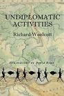 Undiplomatic Activities by Richard Woolcott (Paperback, 2007)