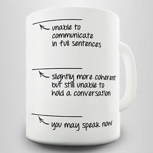 You-May-Speak-Now-Novelty-Gift-Mug-Need-a-coffee-in-the-mornings