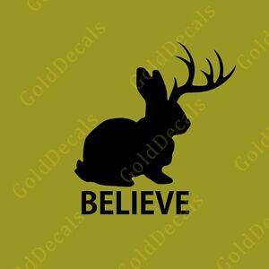 Believe Jackelope - Vinyl Decal Car Truck Mac Sticker Animal Funny