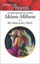 His Mistress for a Week by Melanie Milburne (2016, Paperback)