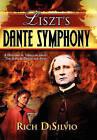 Liszt's Dante Symphony by Rich Disilvio (Hardback, 2011)