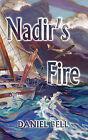 Nadir's Fire by Daniel Bell (Paperback / softback, 2008)