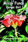 Missy Fundi Kenya Girl 9780595298242 by Mary Andersen Honer Book