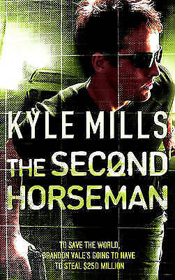 """AS NEW"" Mills, Kyle, The Second Horseman, Paperback Book"