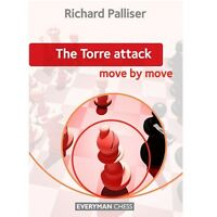 The Torre Attack: Move by Move. By Richard Palliser. NEW CHESS BOOK