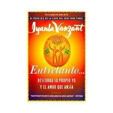 Entretanto/Descubra Su Propio Yo y el Amor que Ansia by Iyanla Vanzant/1999