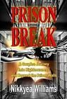 Prison Break: A Couples Journey Into Righteousness and Beyond the Prison Walls by Nikkyea Williams (Hardback, 2014)