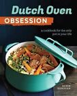 Dutch Oven Obsession: A Cookbook for the Only Pot in Your Life by Robin Donovan (Paperback / softback, 2016)