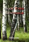Sloe Eyed Sentinels 9781456832360 by Patricia Jones Hardcover